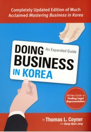 Doing Business in Korea: An Expanded Guide