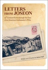Letters From Joseon: 19th Century Korea through the Eyes of an American Ambassador's Wife