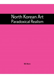 North Korean Art: Paradoxical Realism