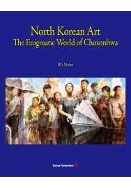 North Korean Art : The Enigmatic World of Chosonhwa